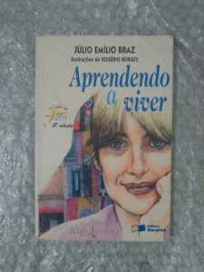 Aprendendo a Viver - Júlio Emílio Braz