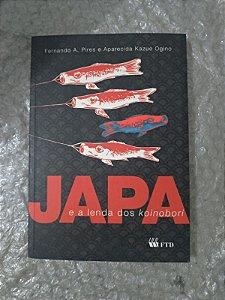 Japa e a Lenda dos Koinobori - Fernando A. Pires e Aparecida kazue Ogino