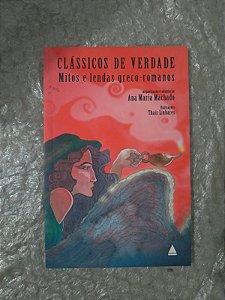 Clássicos de Verdade: Mitos e Lendas Greco-Romanos - Ana Maria Machado
