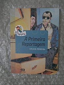 A Primeira Reportagem - Sylvio Pereira (Série vaga-Lume)