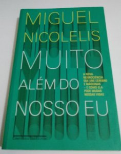 Muito além do nosso eu - Miguel Nicolelis