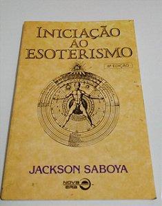 Iniciação ao esoterismo - Jackson Saboya