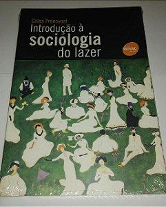 Introdução a sociologia do lazer - Gilles Pronovost - Senac