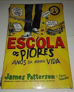 Escola os piores anos da minha vida - James Patteron