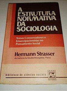 A estrutura normativa da sociologia - Hermann Strasser