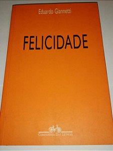 Felicidade - Eduardo Giannetti (laranja ou preto)