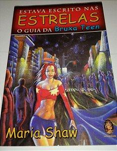 Estava escrito nas estrelas - O Guia da Bruxa Teen - Maria Shaw