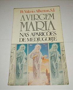 A Virgem Maria nas aparições de Medjugorje - Pe. Valério Alberton