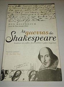 As guerras de Shakespeare - Ron Rosenbaum
