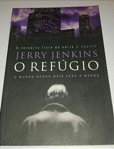 O refúgio - Jerry Jenkins - O Agente o terceiro livro