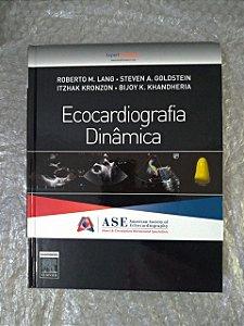 Ecocardiografia Dinâmica - Roberto M. Lang, Steven A. Goldstein