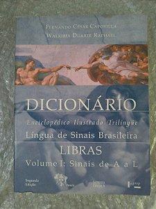 Dicionário Enciclopédico Ilustrado Trilíngue da Língua de Sinais Brasileira - Volume 1: Sinais de A a L