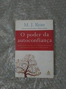 O Poder da Autoconfiança - M. J. Ryan
