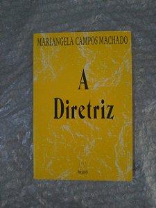 A Diretriz - Mariangela Campos Machado