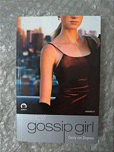 Gossip Girl Vol. 4: Eu Mereço! - Cecily Von Ziegesar