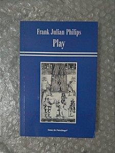 Play - Frank Julian Philips