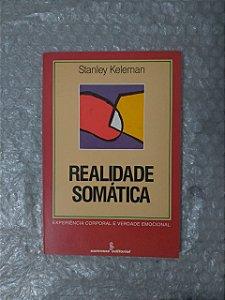Realidade Somática - Stanley Keleman