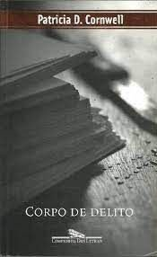Corpo de delito - Patricia D. Cornwell - Cia das Letras (Livro Colorido nas abas)