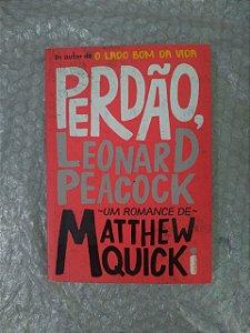 Perdão, Leonard Peacock - Matthew Quick