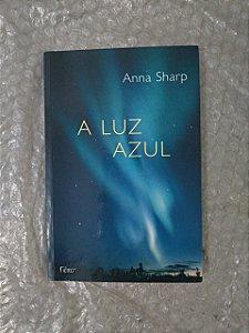 A Luz Azul - Anna Sharp