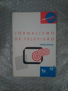 Jornalismo de Televisão - Pedro Maciel