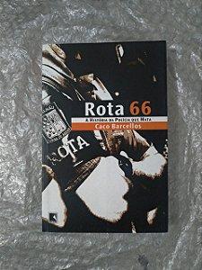 Rota 66 - Caco Barcellos - A História da polícia que mata