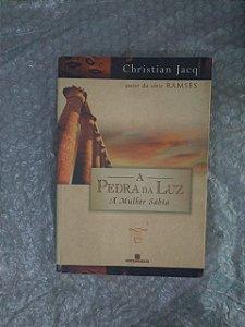 A Pedra da Luz: A Mulher Sábia - Christian Jacq