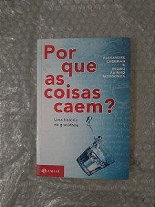 Por que as Coisas Caem? Uma História da Gravidade - Alexandre Cherman & Bruno Rainho Mendonça