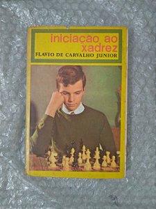 Iniciação ao Xadrez - Flavio de Carvalho Junior