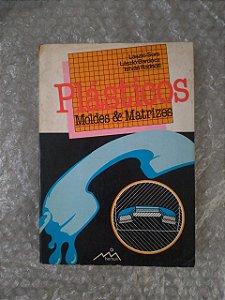 Plásticos Moldes & Matrizes - László Sors, László Bardócz e István Radnóti
