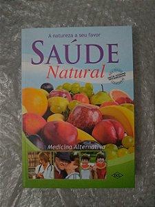 A Natureza a seu Favor : Saúde Natural - Medicina Alternativa