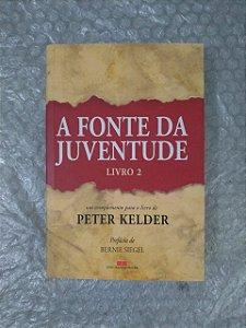 A Fonte da Juventude - Peter Kelder  (Livro 2)