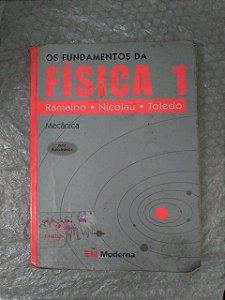 Os Fundamentos da Física 1: Mecânica - Ramalho, Nicolau e Toledo