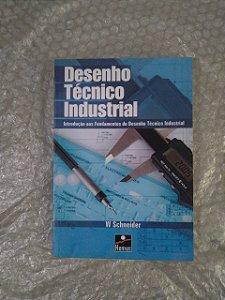 Desenho Técnico Industrial - W. Schneider