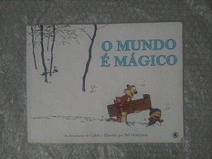 As aventuras de Calvin e Haroldo: O Mundo É Mágico - Bill Watterson