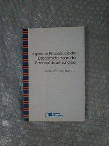 Aspectos Processuais da Desconsideração da Personalidade jurídica - Gilberto Gomes Bruschi