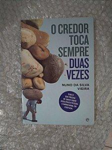 O Credor Roca Sempre Suas Vezes - Nuno da Silva Vieira