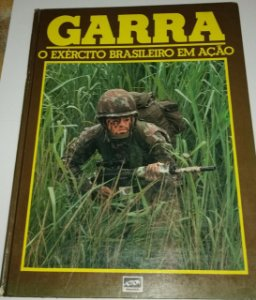 Livro: Garra o exército brasileiro em ação - Ed. Action - Paulo Geiger