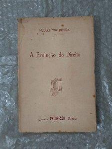 A Evolução do Direito - Rudolf Von Jhering