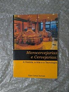 Microcervejarias e Cervejarias: - Egon Carlos Tschope