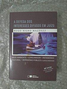 A Defesa dos Interesses Difusos em Juízo - Hugo Nigro Mazzilli