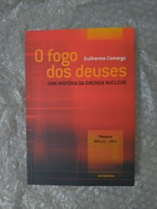 O Fogo dos Deuses - Guilherme Camargo