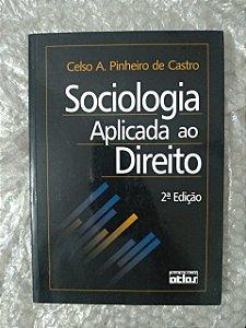 Sociologia Aplicada ao Direito - Celso A. Pinheiro de Castro