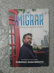 Imigrar: O Esforço que Vale a Pena - Rodrigo Nascimento