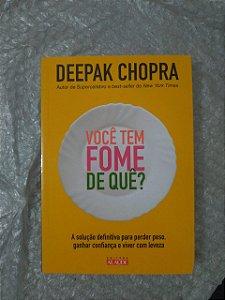 Você tem Fome de Quê - Deepak Chopra