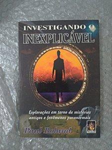 Investigando o Inexplicável - Paul Roland