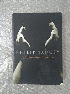 Maravilhosa Graça - Philip Yancey  (capa levemente danificada)