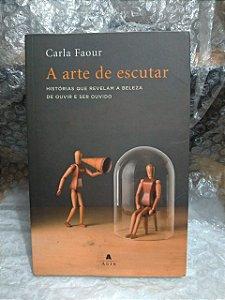 A Arte de Escultar - Carla Faour