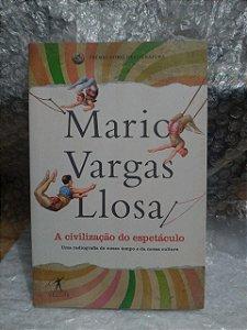 A Civilização do Espetáculo - Mario Vargas Llosa