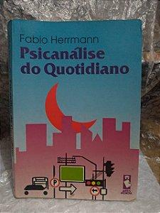 Psicanálise do Quotidiano - Fabio Herrmann
